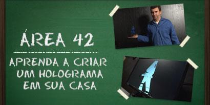 Imagem de Área 42: Aprenda a criar um holograma em casa [vídeo] no site TecMundo