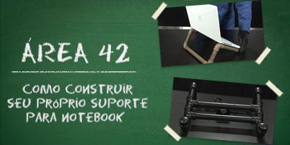 Imagem de Área 42: Como construir seu próprio suporte para notebook [vídeo] no site TecMundo