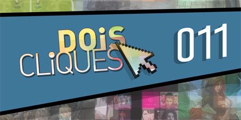 Imagem de Dois Cliques 011 [vídeo] no site TecMundo