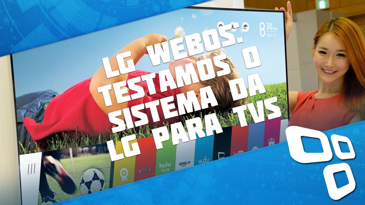 Imagem de LG webOS: testamos o sistema que vai sacudir o mercado de TVs inteligentes no site TecMundo